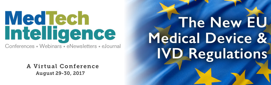 The New EU Medical Device & IVD Regulations - A Virtual Conference - August 29-30, 2017