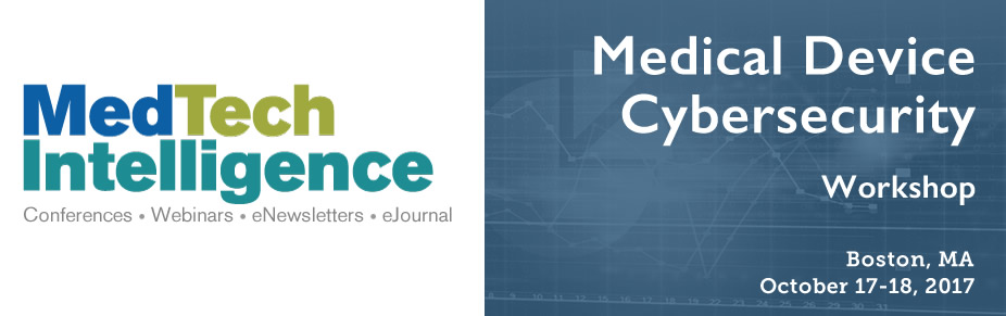 Medical Device Cybersecurity Workshop - October 17-18, 2017 - Boston, NA