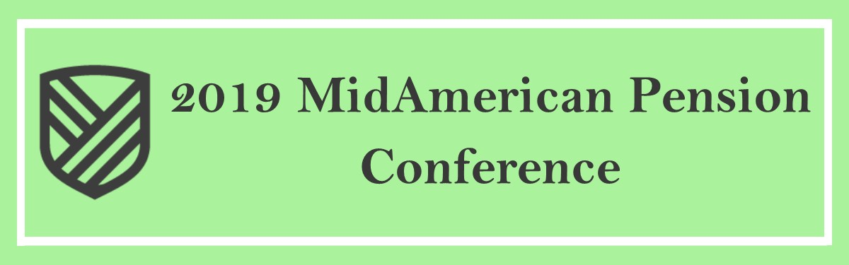 2019 MidAmerican Pension Conference