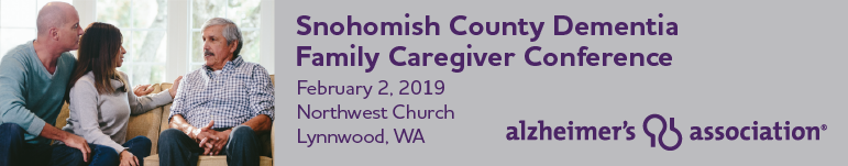 Snohomish County Dementia Family Caregiver Conference - Lynnwood 2019