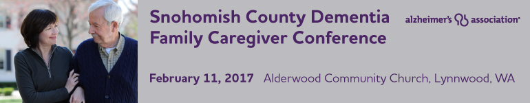 Snohomish County Dementia Family Caregiver Conference - Lynnwood