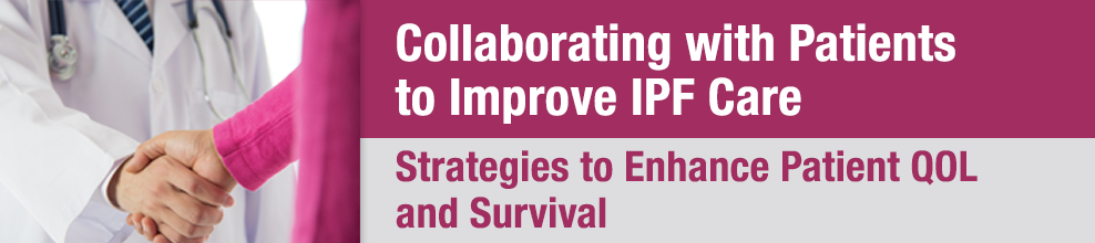 Collaborating with Patients to Improve IPF Care