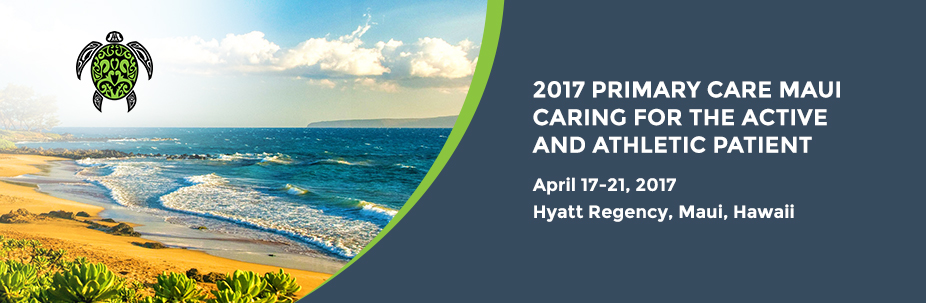 2017 Primary Care Hawaii-Caring for the Active and Athletic Patient