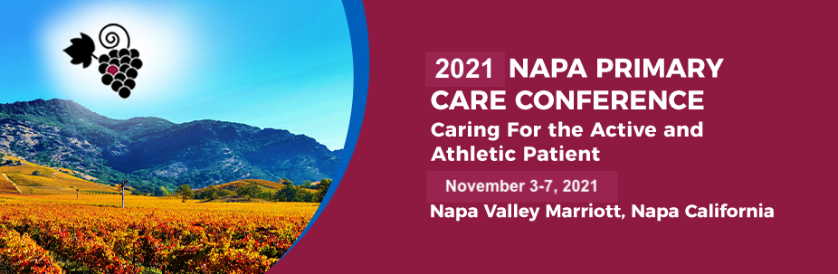 2021 Napa Primary Care Conference-Caring for the Active and Athletic Patient