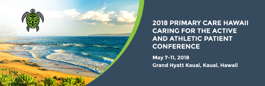 2018 Primary Care Hawaii-Caring for the Active and Athletic Patient