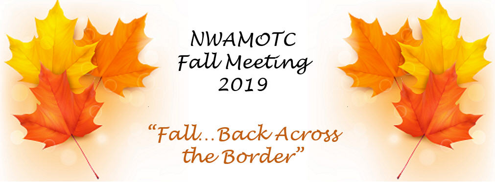 """Fall - Back Across the Border"" NWAMOTC Fall Meeting 2019"