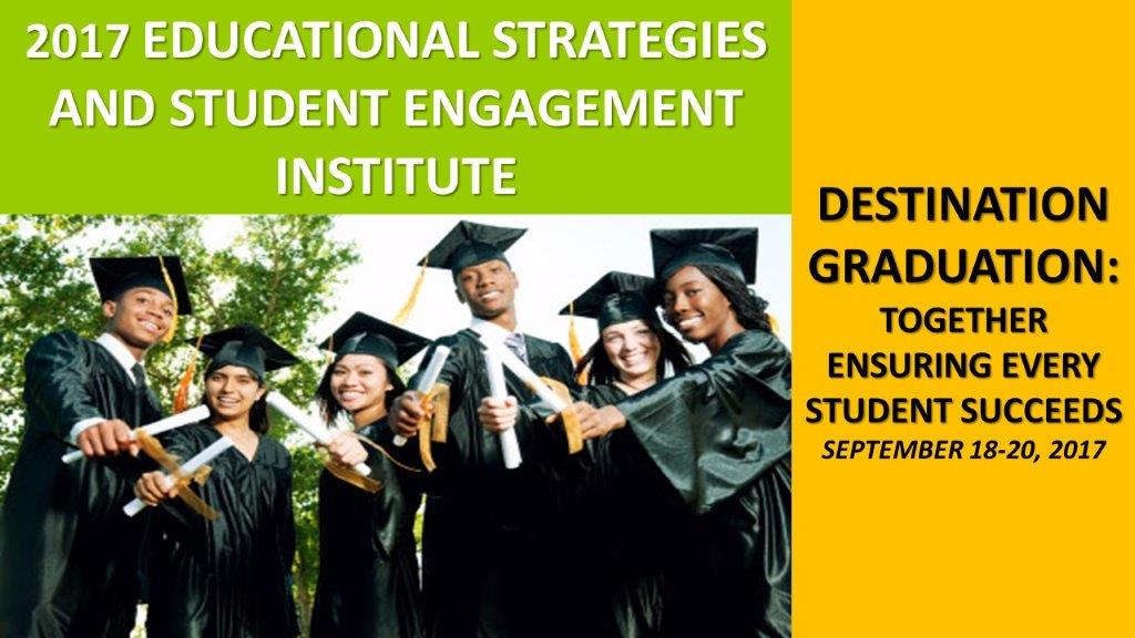 2017 Educational Strategies & Student Engagement Institute