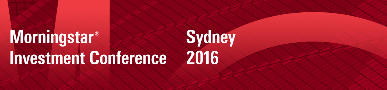 Morningstar Investment Conference Sydney 2016