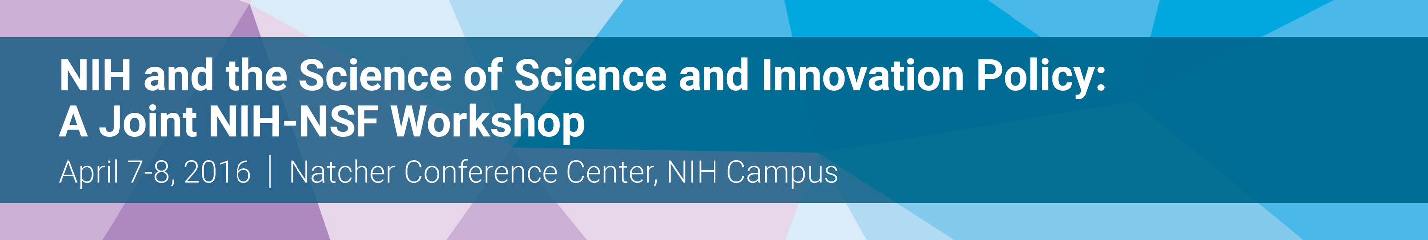 NIH and the Science of Science and Innovation Policy: A Joint NIH-NSF Workshop
