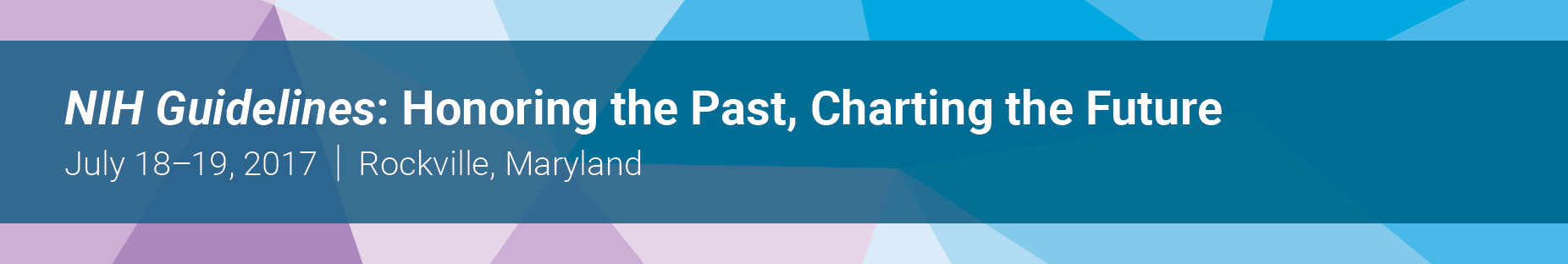 NIH Guidelines: Honoring the Past, Charting the Future Workshop