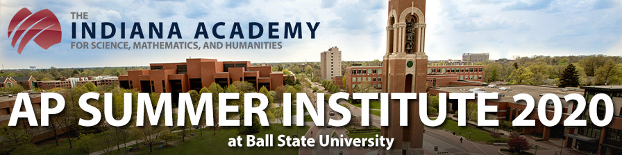 AP Summer Institute - The Indiana Academy at Ball State University