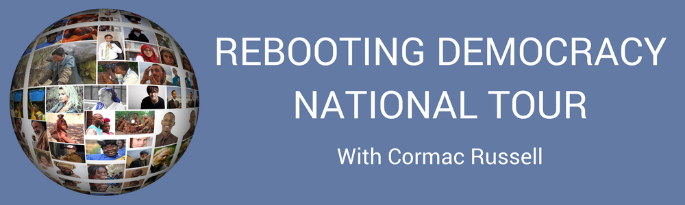 'Rebooting Democracy National Tour' with Cormac Russell