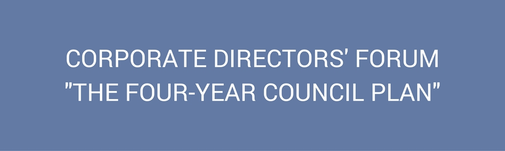 """Corporate Directors' Forum – """"The Four-Year Council Plan"""""""