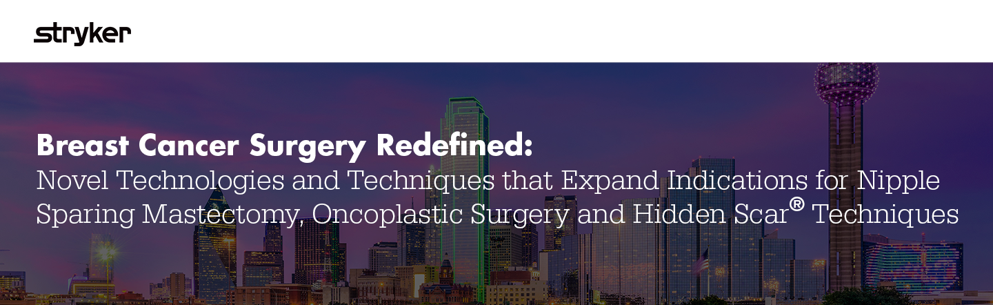 Breast Cancer Surgery Redifined: Novel Technologies and Techniques that Expand Indications for Nipple Sparing Mastectomy, Oncoplastic Surgery and Hidden Scar Techniques - SMS3690