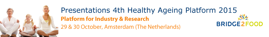 Bridge2Food - 4th Healthy Ageing Platform 2015 - Presentations