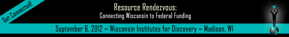 2012 Resource Rendezvous - Connecting Wisconsin to federal funding