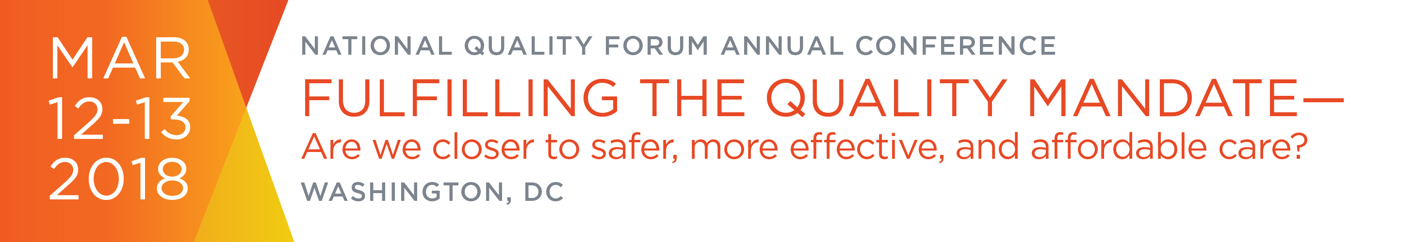 "2018 NQF Annual Conference ""Fulfilling the Quality Mandate - Are we closer to safer, more effective, and affordable care?"""