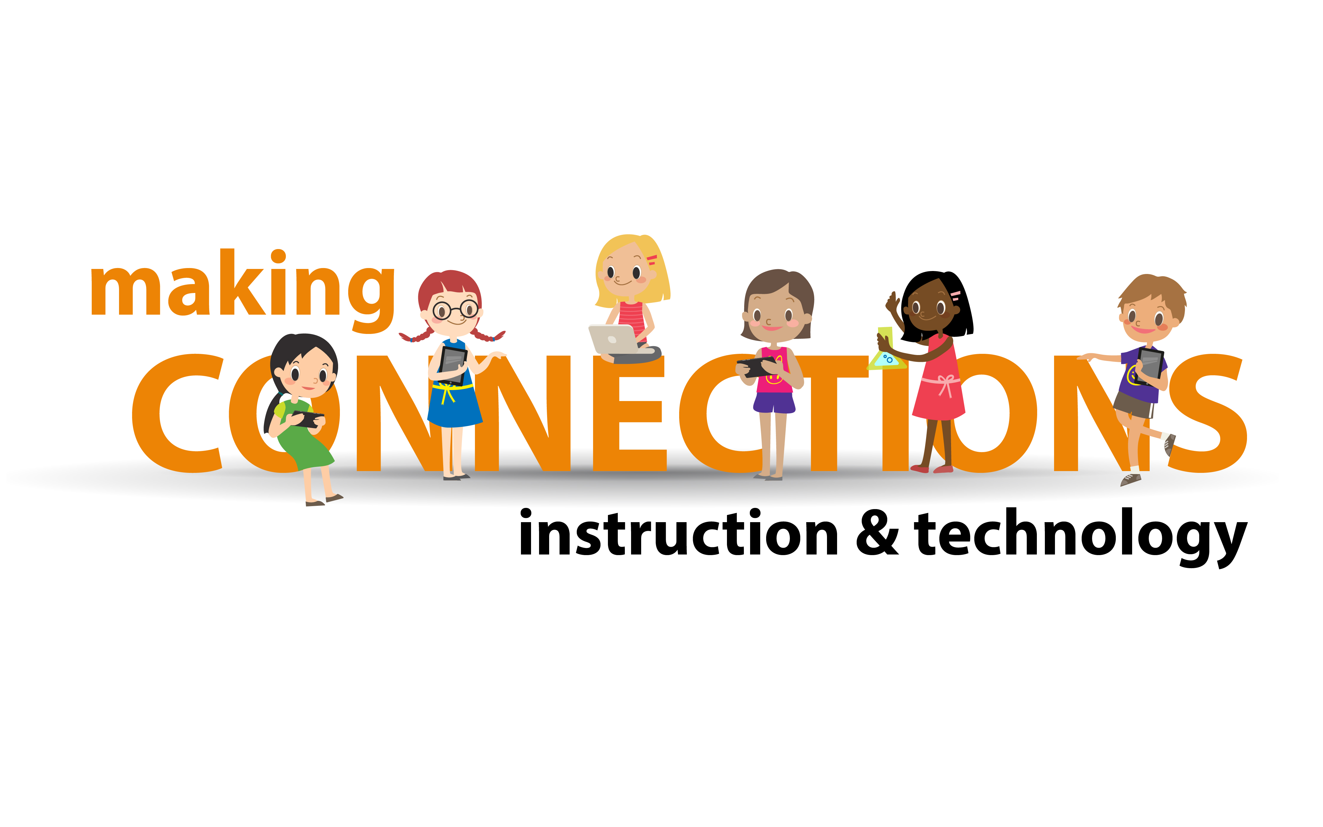 Making Connections: Instruction & Technology