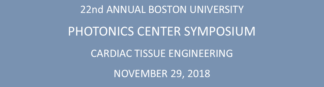22nd Annual Photonics Center Symposium on Frontiers of Cardiac Tissue Engineering