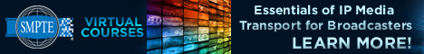 Essentials of IP Media Transport for Broadcasters: Moving Real Time Video and Audio Over Packet Networks