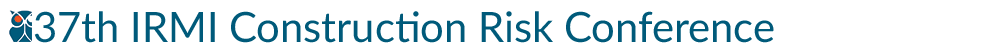 37th IRMI Construction Risk Conference: Indianapolis, IN