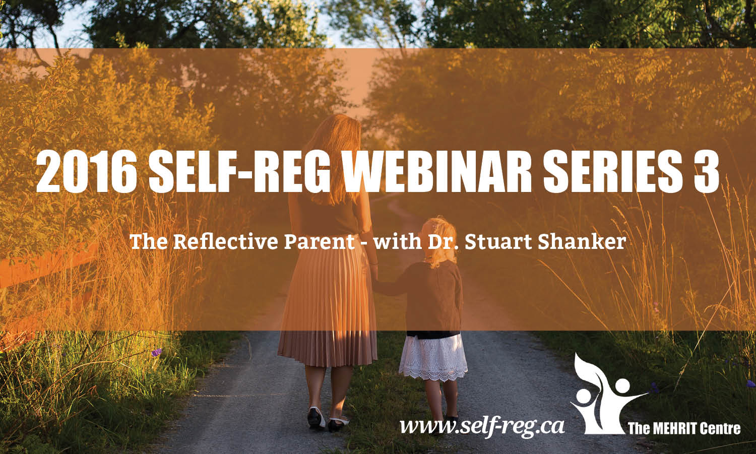 Self-Reg Webinars 2016 - Series 3 with Dr. Stuart Shanker: The Reflective Parent: In Support of Self-Reg Parenting - Individual webinars