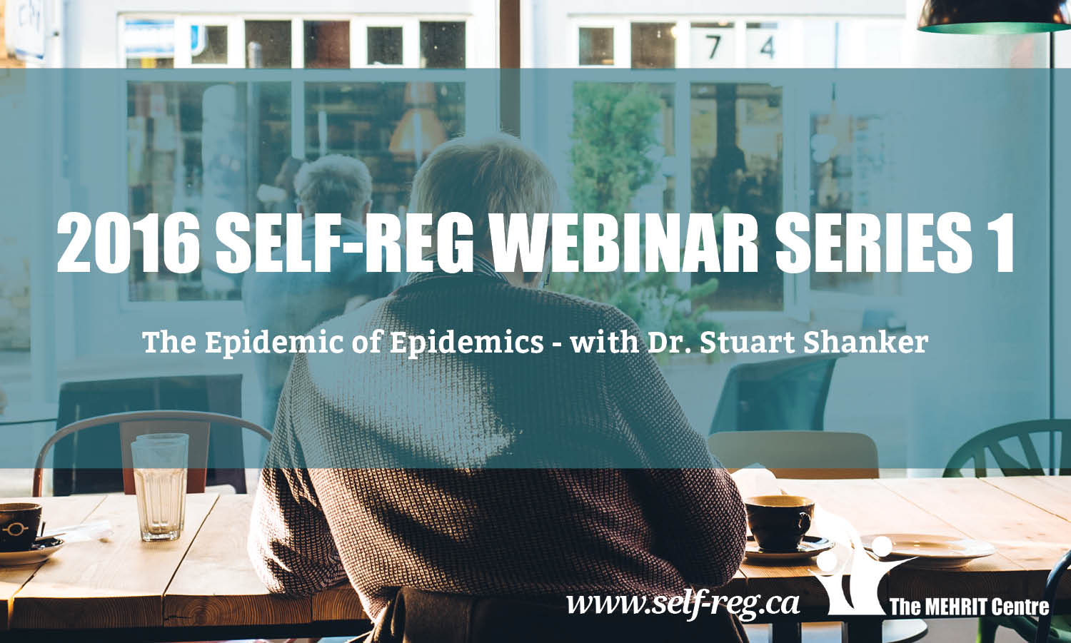 Self-Reg Webinars 2016 - Series 1 with Dr. Stuart Shanker: Self-Reg and the Epidemic of Epidemics - Individual webinars