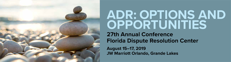 2019 Florida Dispute Resolution Center Conference
