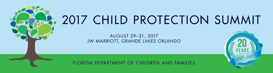 2017 Child Protection Summit, August 29-31, 2017