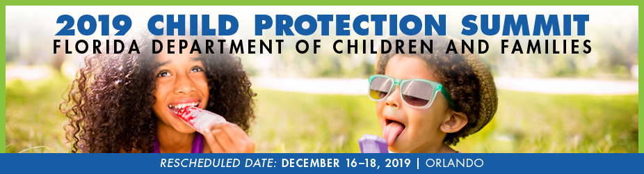 Banner | Child Protection Summit | Reschedule Dates | December 16-18, 2019