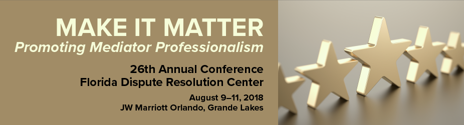 2018 Florida Dispute Resolution Center Conference