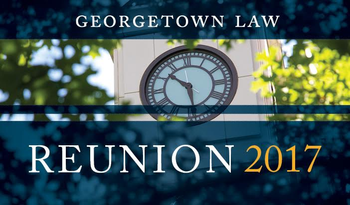 2017 Georgetown Law Reunion Weekend