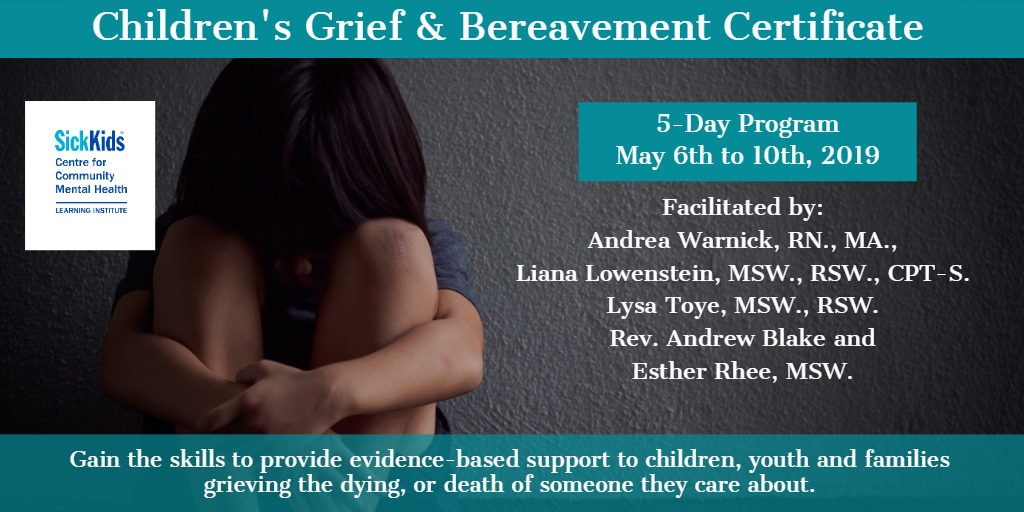 Children's Grief and Bereavement Certificate: Provide evidence-based support to children, youth and families grieving the dying, or death of someone they care about