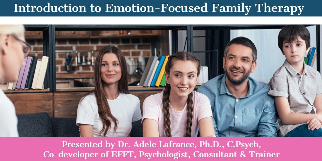 Introduction to Emotion-Focused Family Therapy