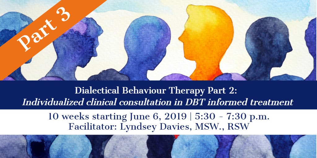 Dialectical Behaviour Therapy – Part 3 - Individualized Clinical Consultation in DBT Informed Treatment