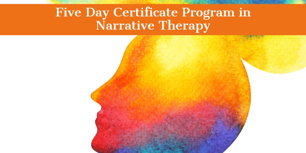 Five Day Certificate Program in Narrative Therapy