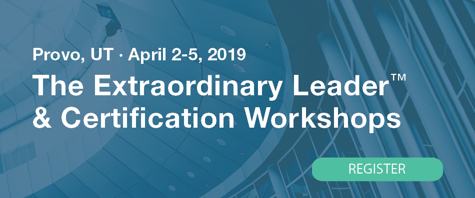 The Extraordinary Leader Workshop & Certification, April 2-5, 2019, Provo, UT