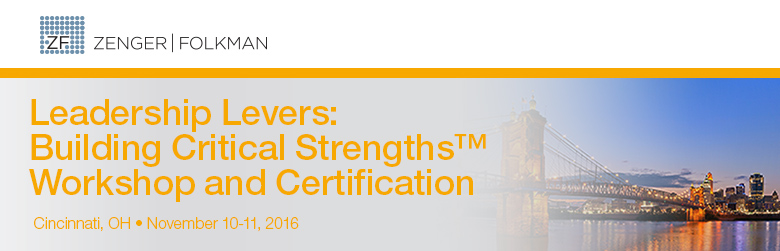 Zenger Folkman Leadership Levers: Building Critical Strengths™ Workshop and Certification, Cincinnati, OH