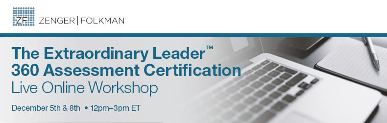 The Extraordinary Leader™ 360 Assessment Certification Live Online Workshop, December 5th & 8th, 2017