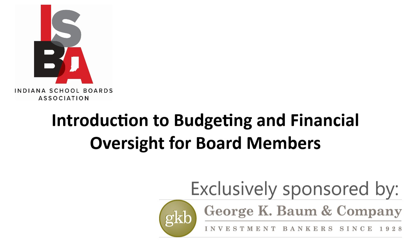 ISBA Introduction to Budgeting and Financial Oversight for School Board Members