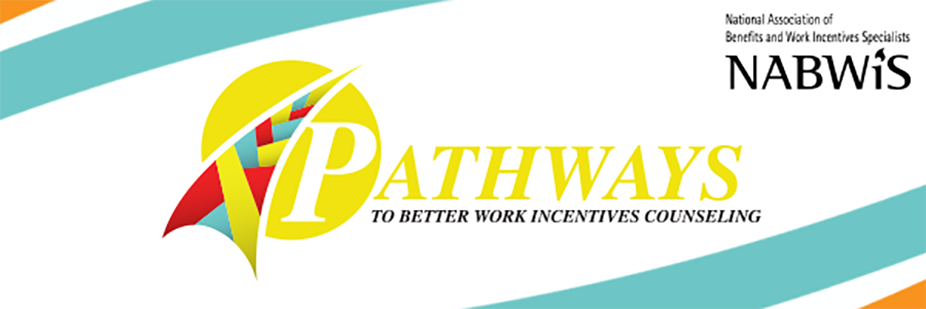 2018 NABWIS Conference - Pathways to Better Work Incentive Counseling