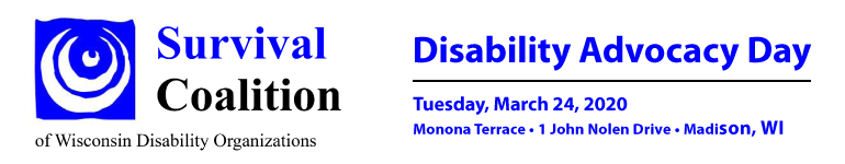 Disability Advocacy Day on Tuesday, March 24, 2020 at the Monona Terrace.