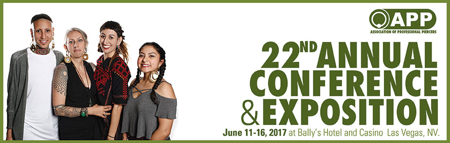 Association of Professional Piercers' 22nd Annual Conference and Exposition
