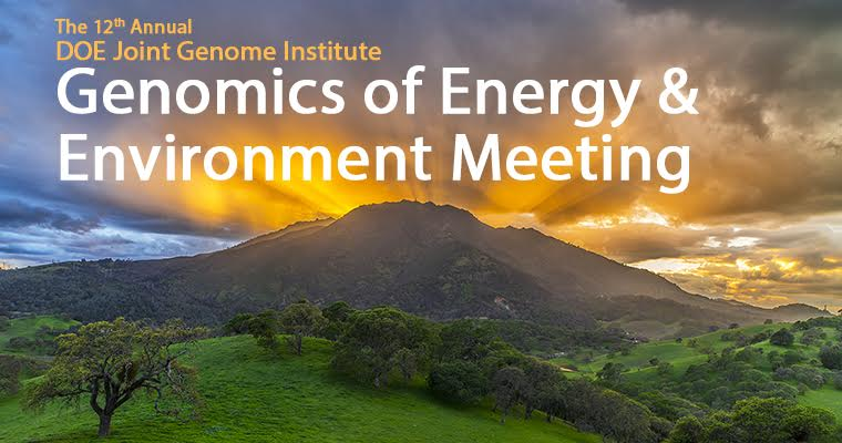 2017 12th Annual DOE Joint Genome Institute Genomics of Energy & Environment Meeting