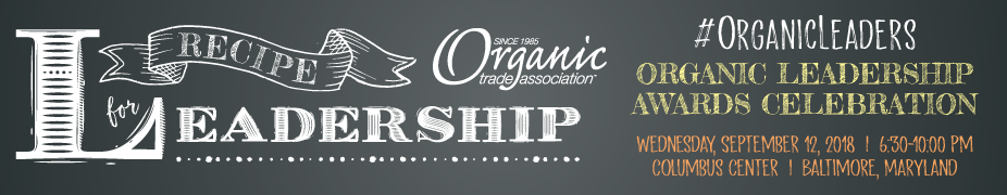 Organic Trade Association 2018 Leadership Awards Celebration