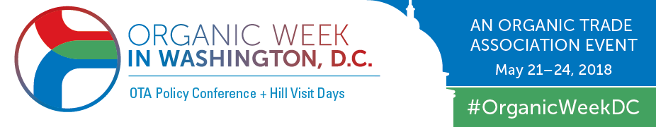 Organic Trade Association's Policy Conference & Hill Visit Days 2018
