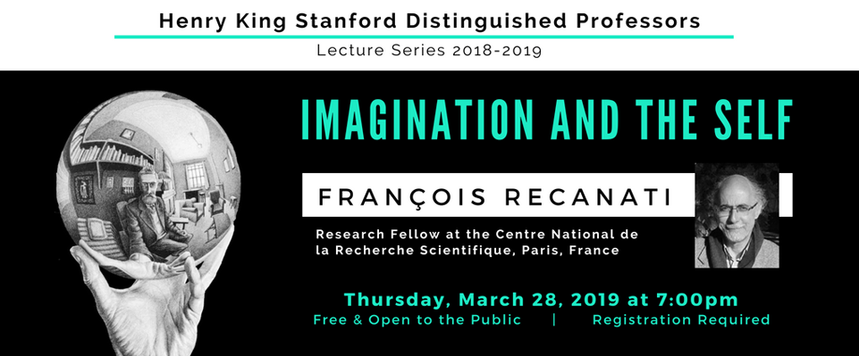 Henry King Stanford Distinguished Professors Lecture Series 2018-2019: François Recanati