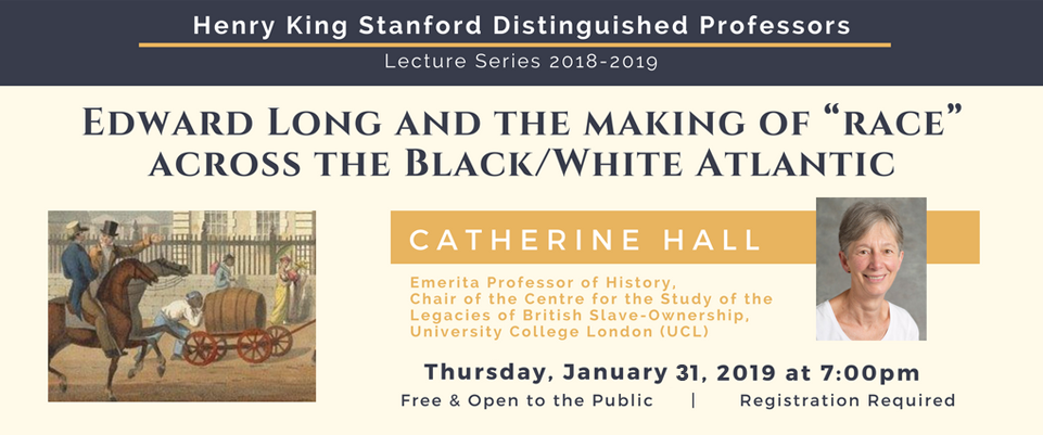Henry King Stanford Distinguished Professors Lecture Series 2018-2019: Catherine Hall