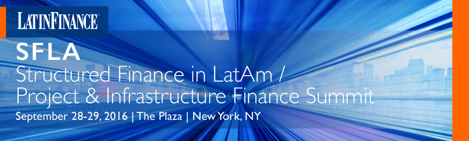 SFLA - Structured Finance in LatAm / Project & Infrastructure Finance Summit