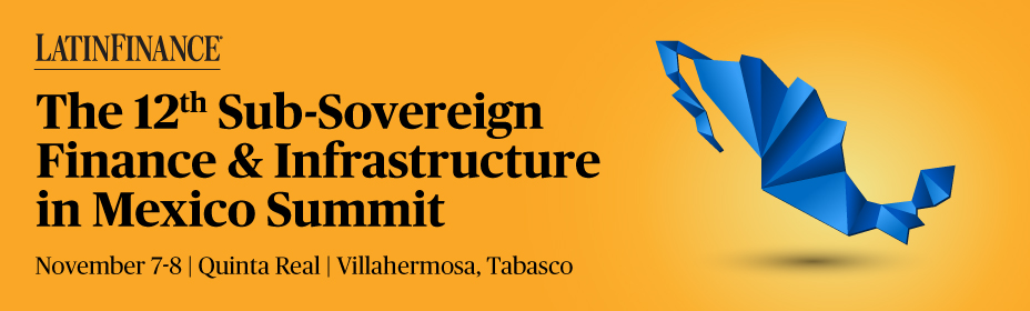 12th Sub-Sovereign Finance & Infrastructure in Mexico Summit